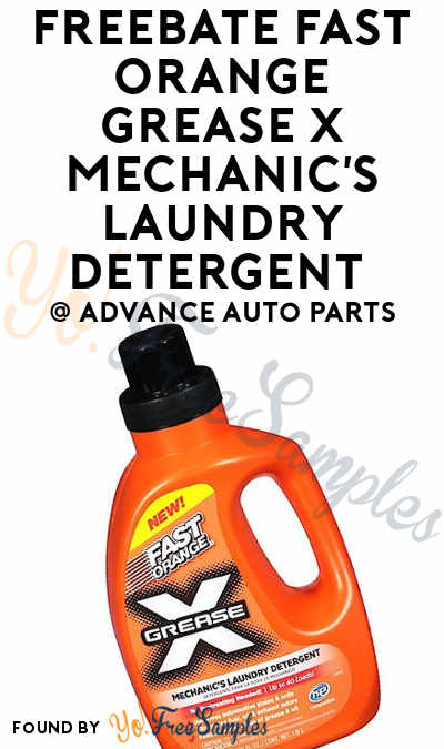 FREEBATE Fast Orange Grease X Mechanic's Laundry Detergent At Advance Auto Parts