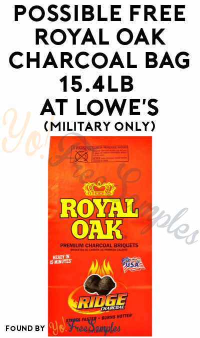 Military Folks, Check Your Email: Possible FREE Royal Oak Charcoal Bag 15.4lb At Lowe's (Registered Members Only)