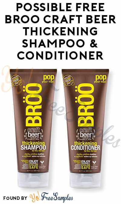 Possible FREE BROO Craft Beer Thickening Shampoo & Conditioner (Mom Blogger Ambassador Required)