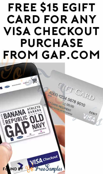 FREE $15 Gap eGift Card For Any Visa Checkout Purchase From Gap.com (Visa Checkout Required) [Verified Received]