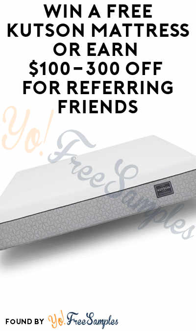 Win A FREE KUTSON Mattress or Earn $100-300 Off For Referring Friends