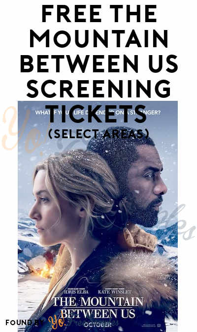FREE The Mountain Between Us Screening Tickets (Select Areas)