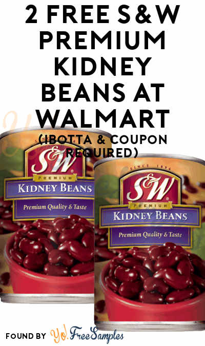 2 FREE S&W Premium Kidney Beans At Walmart (Ibotta & Coupon Required)