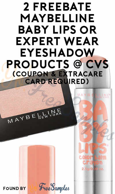 2 FREEBATE Maybelline Baby Lips or Expert Wear Eyeshadow Products At CVS (Coupon & ExtraCare Card Required)