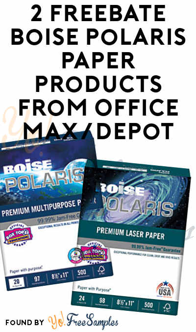 2 FREEBATE Boise Polaris Paper Products From Office Max/Depot