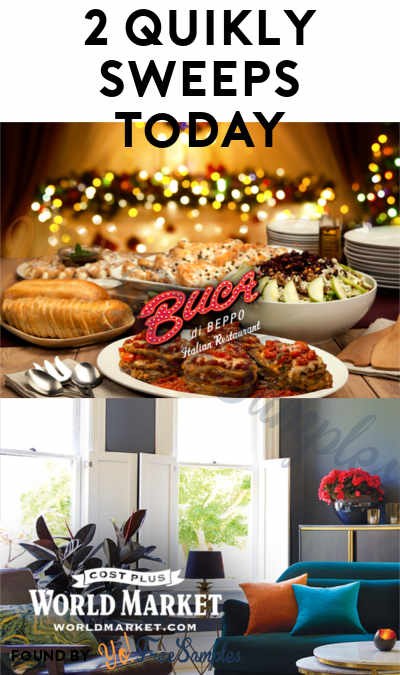 2 Quikly Sweepstakes Today: Win FREE Prizes For Cost Plus World Market & Buca di Beppo (Mobile Number Required)