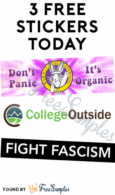 3 FREE Stickers Today: Annie's Homegrown Stickers, College Outside Stickers & Fight Fascism Stickers