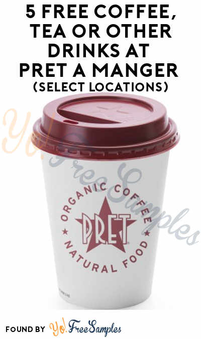 5 FREE Coffee, Tea or Other Drinks At Pret A Manger (Select Locations & Mobile App Required)