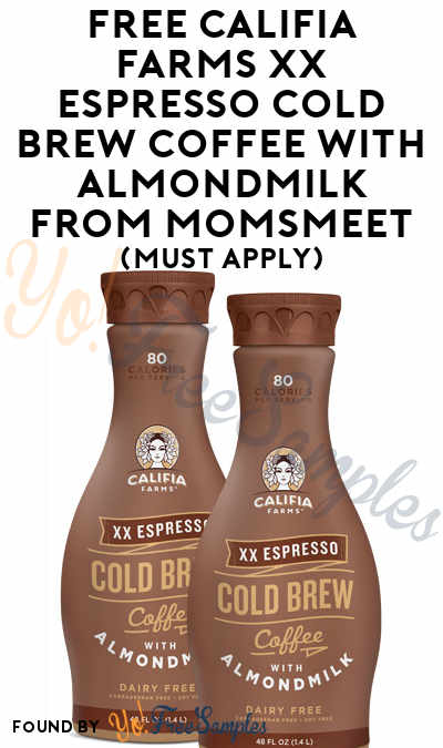 FREE Califia Farms XX Espresso Cold Brew Coffee with Almondmilk From MomsMeet (Must Apply)