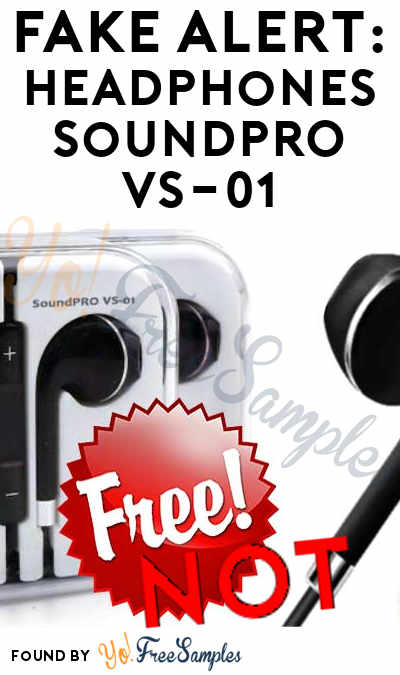 FAKE ALERT: FREE Headphones SoundPRO VS-01 & All Freebies On SoundPro