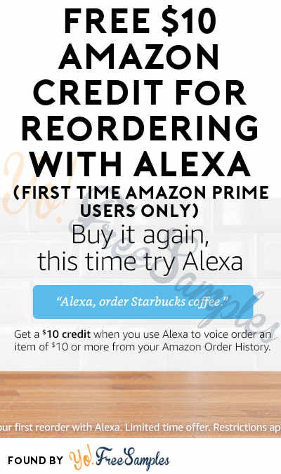 FREE $10 Amazon Credit For Reordering With Alexa (First Time Amazon Prime Users Only)