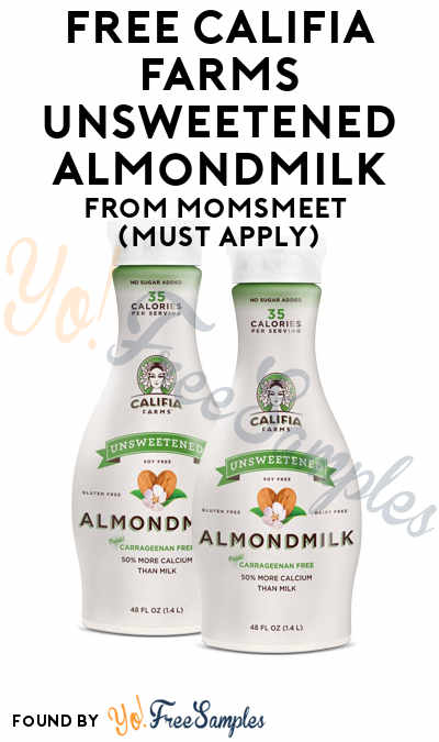 FREE Califia Farms Unsweetened Almondmilk From MomsMeet (Must Apply)