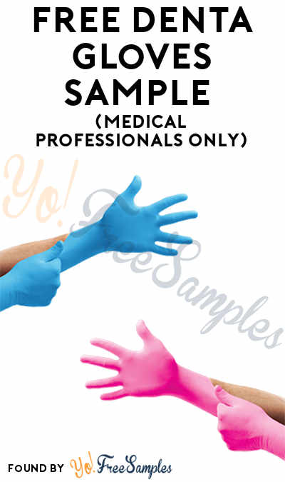 FREE Denta Gloves Sample (Medical Professionals Only)