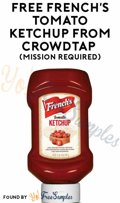 FREE French's Tomato Ketchup From CrowdTap (Mission Required)