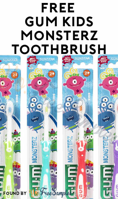FREE Gum Kids Monsterz Toothbrush [Verified Received By Mail]