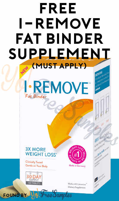 FREE I-Remove Fat Binder Supplement (Must Apply)