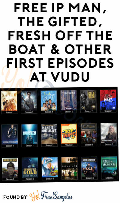 FREE IP Man, The Gifted, Fresh Off The Boat & Other First Episodes At VUDU