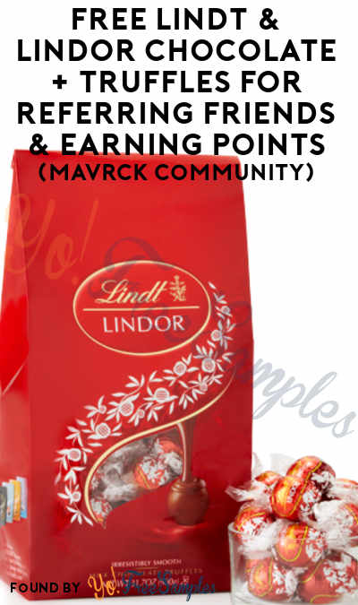 FREE Lindt & Lindor Chocolate + Truffles For Referring Friends & Earning Points (Mavrck Community)