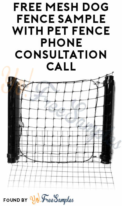 FREE Mesh Dog Fence Sample With Pet Fence Phone Consultation Call