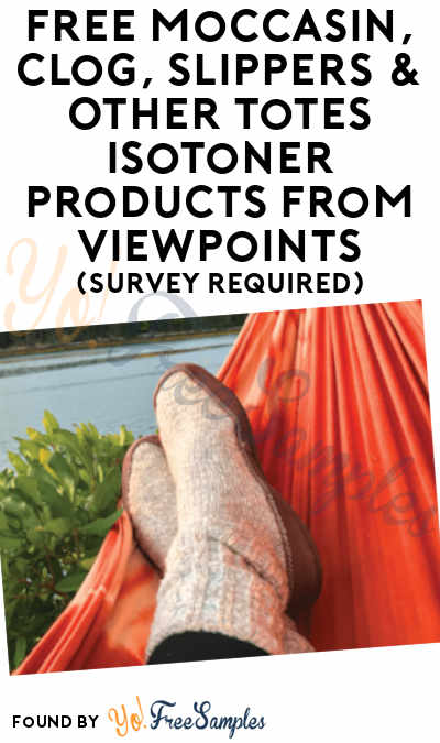 FREE Moccasin, Clog, Slippers & Other Totes Isotoner Products From ViewPoints (Survey Required)