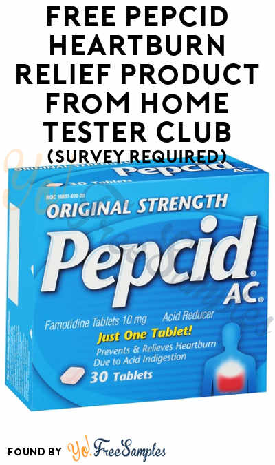 FREE Pepcid Heartburn Relief Product From Home Tester Club (Survey Required)