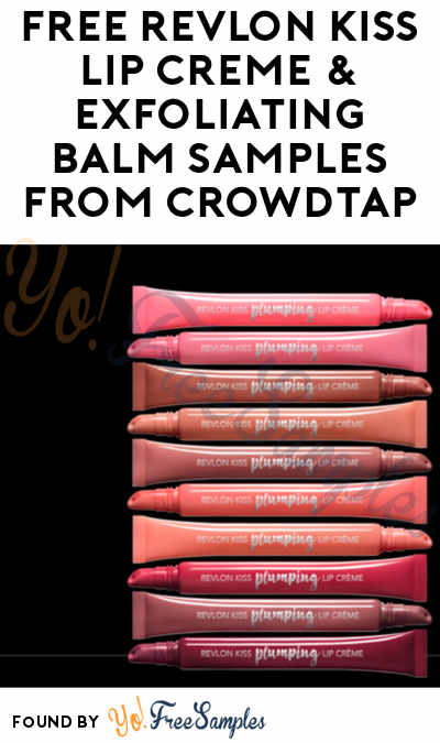 FREE Revlon Kiss Lip Creme & Exfoliating Balm Samples From CrowdTap (Mission Required)