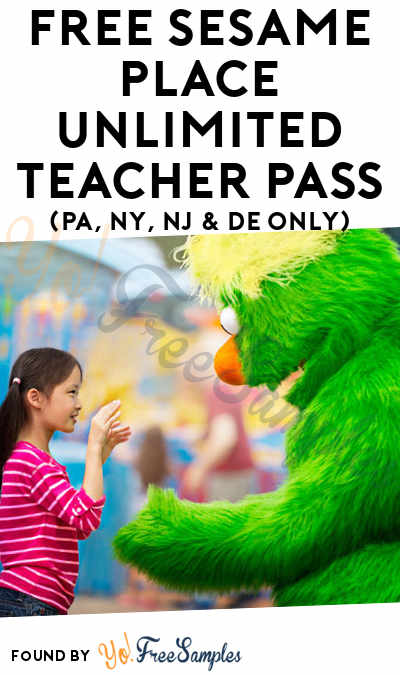 FREE Sesame Place Unlimited Teacher Pass (PA, NY, NJ & DE Only)