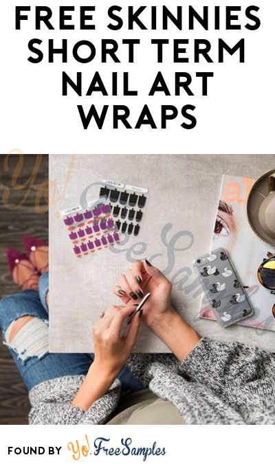 FREE Skinnies Short Term Nail Art Wraps [Verified Received By Mail]