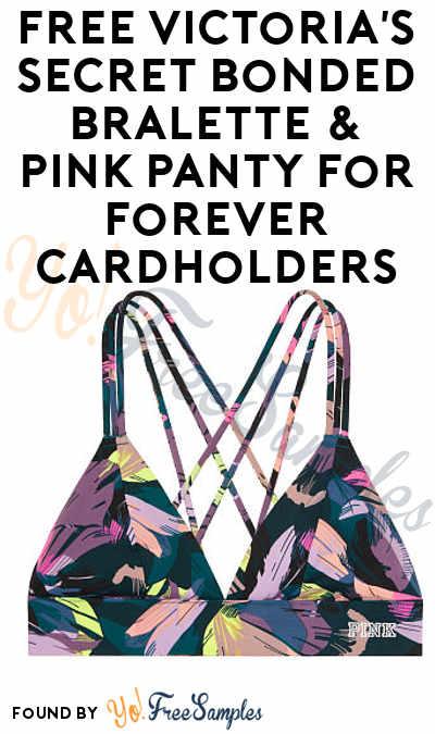 FREE Victoria's Secret Bonded Bralette & PINK Panty For Forever Cardholders