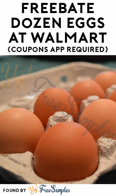 FREEBATE Dozen Eggs At Walmart (Coupons App Required)