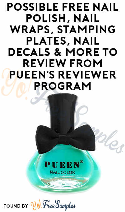 Possible FREE Nail Polish, Nail Wraps, Stamping Plates, Nail Decals & More To Review From Pueen's Reviewer Program