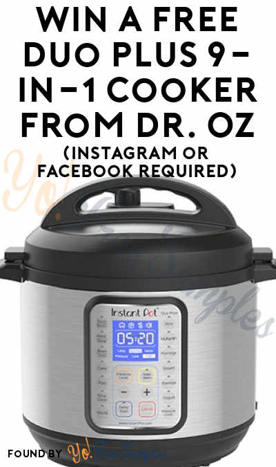 Win A FREE Duo Plus 9-In-1 Cooker From Dr. Oz (Instagram or Facebook Required)