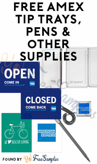FREE Tip Trays, Decals, Credit Card Signs & Other Supplies from American Express (Company Name Required) [Verified Received By Mail]