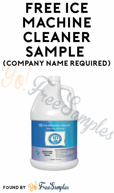 FREE ID Ice Machine Cleaner Sample (Company Name Required)
