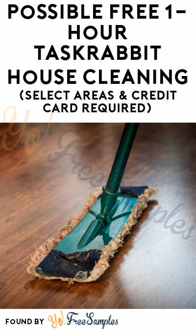 Possible FREE 1-Hour TaskRabbit House Cleaning (Select Areas & Credit Card Required)