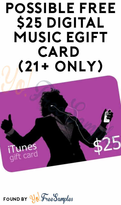 More Accounts Added: Possible FREE $25 iTunes Music eGift Card (21+