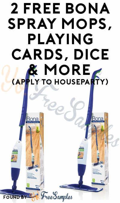 2 FREE Bona Spray Mops, Playing Cards, Dice & More (Apply To HouseParty)