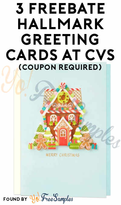 3 freebate hallmark greeting cards at cvs coupon required