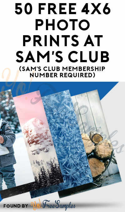 50 FREE 4×6 Photo Prints At Sam's Club (Sam's Club Membership Number Required)