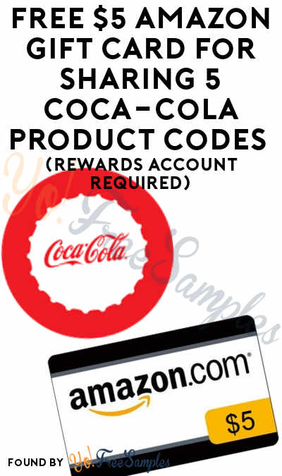 2 FREE $5 Amazon Gift Card For Sharing 5 Coca-Cola Codes (Rewards Account Required)