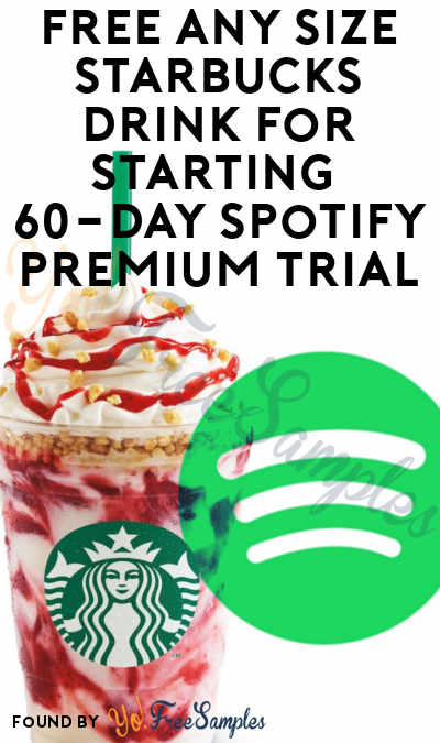 FREE Any Size Starbucks Drink For Starting 60-Day Spotify Premium Trial (Credit Card Required)