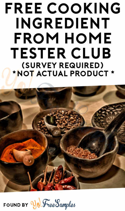 FREE Cooking Ingredient From Home Tester Club (Survey Required)