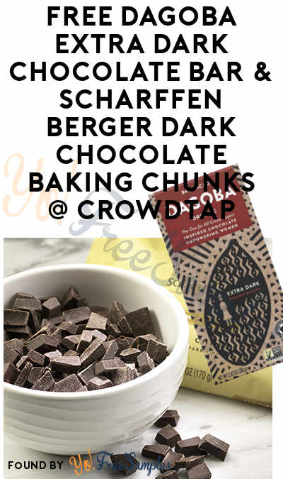 FREE DAGOBA Extra Dark Chocolate Bar & Scharffen Berger Dark Chocolate Baking Chunks From CrowdTap (Mission Required)