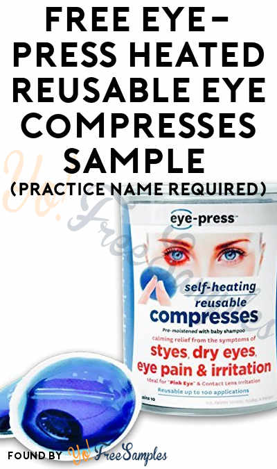 FREE Eye-Press Heated Reusable Eye Compresses Sample (Practice Name Required)