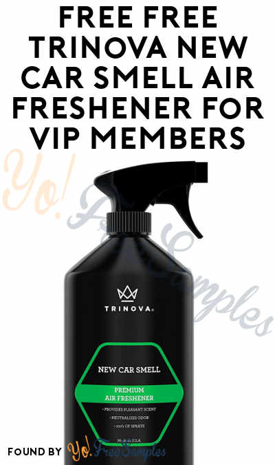 FREE TriNova New Car Smell Air Freshener For VIP Members [Verified Received By Mail]