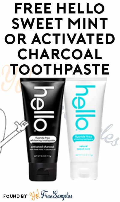 FREE Hello Sweet Mint or Activated Charcoal Toothpaste [Verified Received By Mail]
