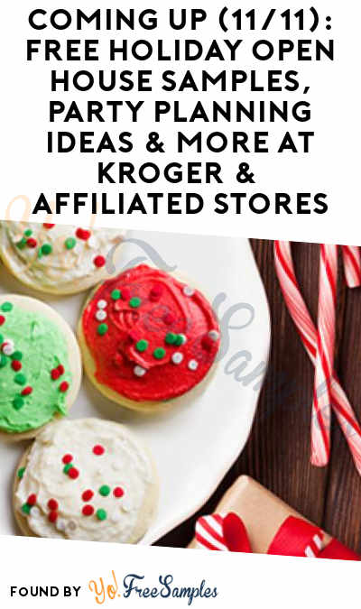 COMING UP (11/11): FREE Holiday Open House Samples, Party Planning Ideas & More At Kroger & Affiliated Stores
