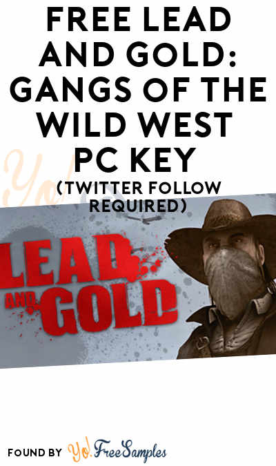 FREE Lead and Gold: Gangs of the Wild West PC Key (Twitter Follow Required)