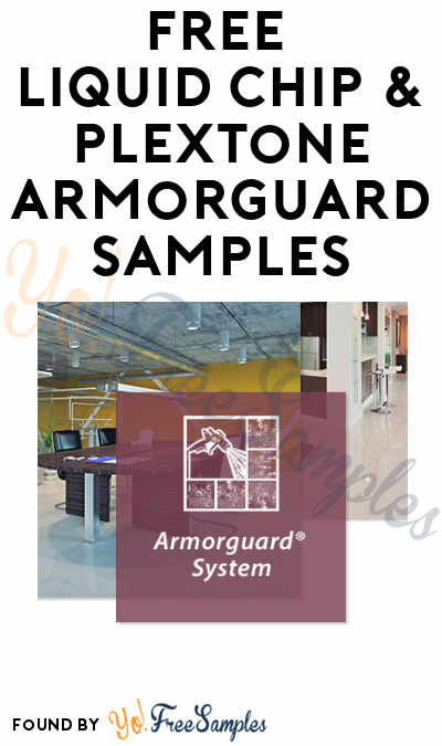 FREE Liquid Chip & Plextone Armorguard Samples