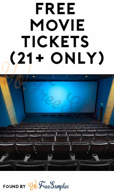 FREE Movie Tickets (21+ Only)